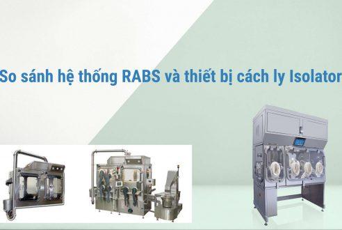 So sánh tủ cách ly isolator và hệ thống rào cản hạn chế tiếp cận RABS